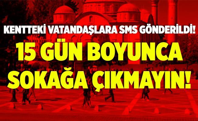 Vaka sayıları artınca vatandaşlara mesaj gönderildi! 15 gün sokağa çıkmayın!
