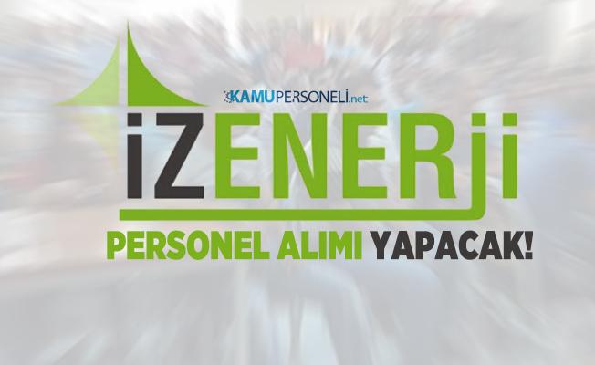12 Farklı meslekte İzmir Büyükşehir Belediyesi İZENERJİ personel alımı yapacak!