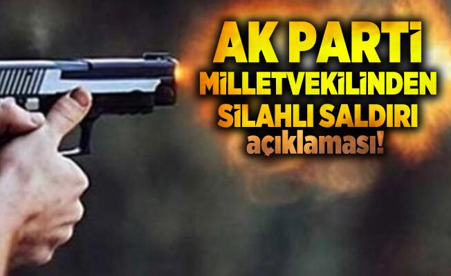 AK Parti Milletvekili Çankırı'dan Babası Bölünmez'e düzenlenen silahlı saldırı açıklaması!