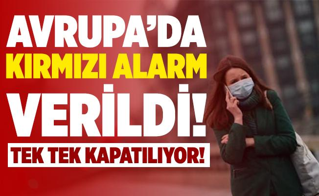 Avrupa'da kırmızı alarm verildi! Hepsi tek tek kapatılıyor!