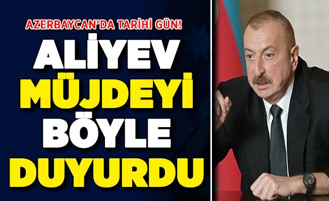 Azerbaycan'da tarihi gün! Cumhurbaşkanı Aliyev müjdeyi verdi