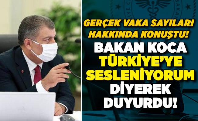 Bakan Koca gerçek vaka sayıları hakkında konuştu! Türkiye'ye sesleniyorum diyerek duyurdu