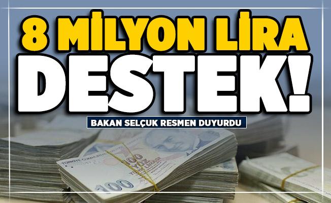 Bakan Selçuk desteği duyurdu: 8 milyon lira