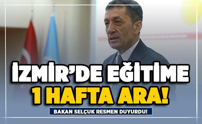 Bakan Selçuk resmen duyurdu: İzmir'de eğitime bir hafta ara verildi!
