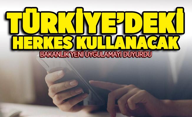 Bakanlık yeni uygulamayı duyurdu! Türkiye'deki herkes kullanacak