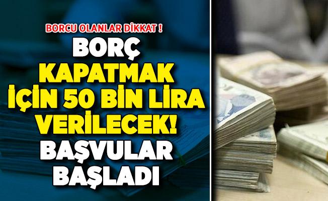 Borcu olan vatandaşlar dikkat! Borç kapatmak için 50 bin lira verilecek