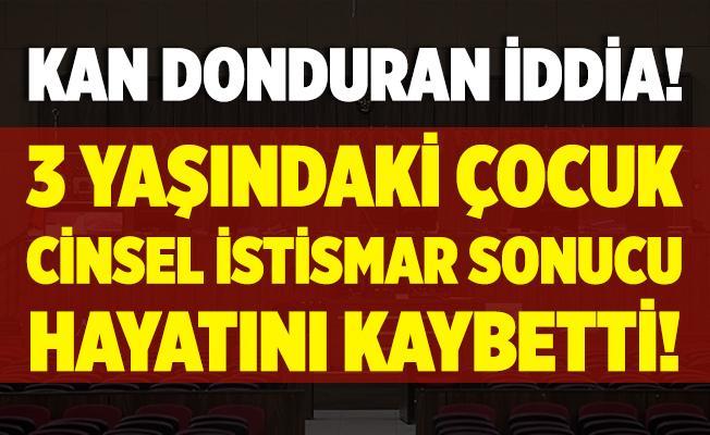 Çorum'da tüm Türkiye'yi dehşete düşüren iddia! 3 yaşındaki çocuk cinsel istismar sonucu hayatını kaybetti!