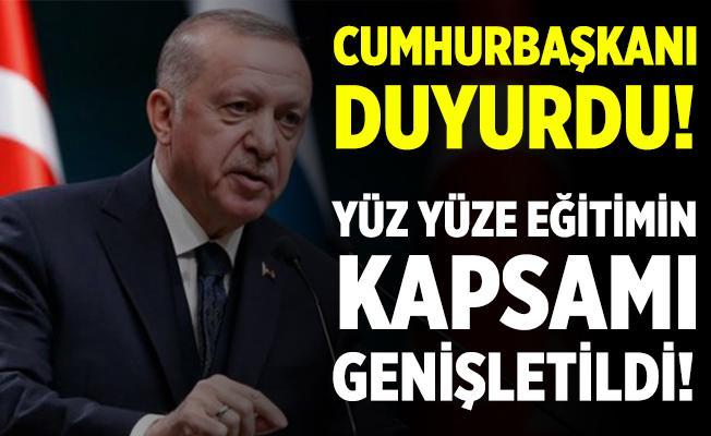 Cumhurbaşkanı Erdoğan açıkladı! Yüz yüze eğitimin kapsamı genişletildi!
