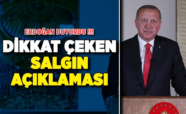 Cumhurbaşkanı Erdoğan duyurdu! Dikkat çeken salgın açıklaması