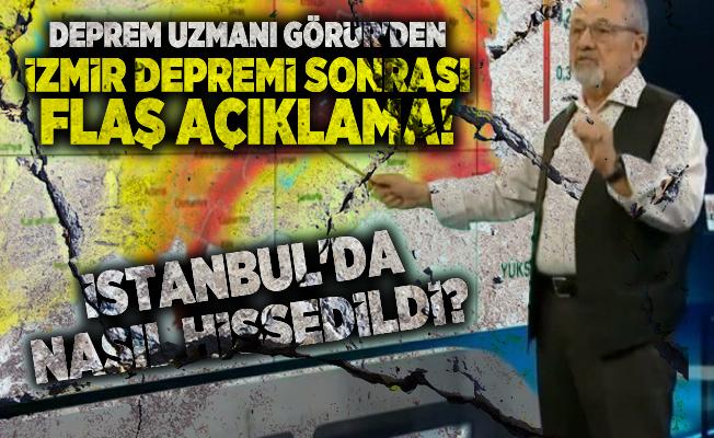 Deprem uzmanı Görür'den İzmir depremi sonrası flaş açıklama! İstanbul'da nasıl hissedildi?
