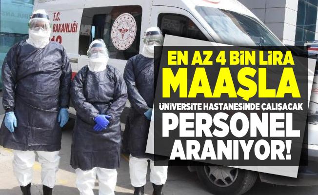 En az 4 bin lira maaşla Üniversite hastanesinde çalışacak personel aranıyor!