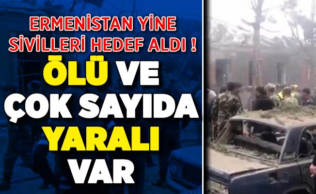 Ermenis'tan Azerbaycan Gence'ye Yeni Saldırı ! Siviller Hedef Alındı: Ölü ve Çok Sayıda Yaralı Var