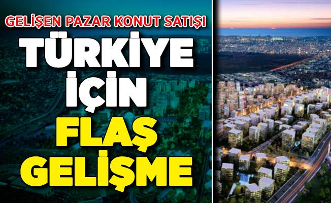 Gelişen Pazar Konut Satışı: Türkiye'de Konut Satışları İçin Flaş Gelişme