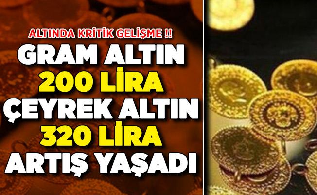 Gram Altın 200 Lira Çeyrek Altın 320 Lira Artış Yaşadı !