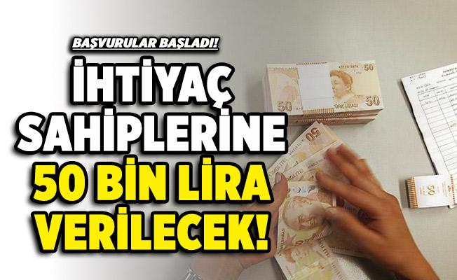 İhtiyaç sahiplerine 50 bin lira verilecek! İşte yeni kampanya