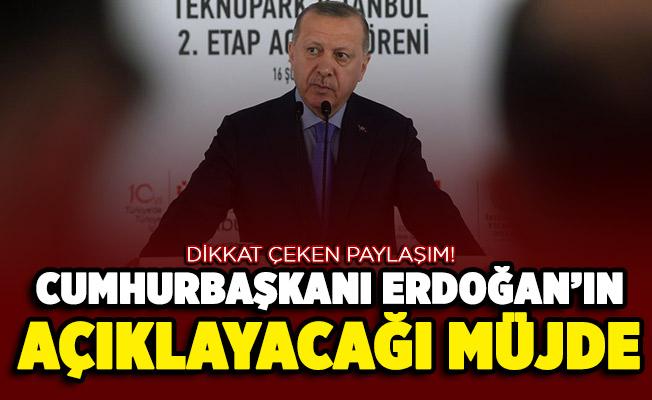 İşte Cumhurbaşkanı Erdoğan'ın açıklayacağı müjde! Dikkat çeken paylaşım