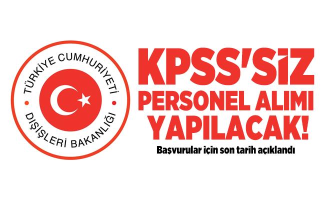 KPSS'siz En az lise mezunu Dışişleri Bakanlığı personel alım yapacak!