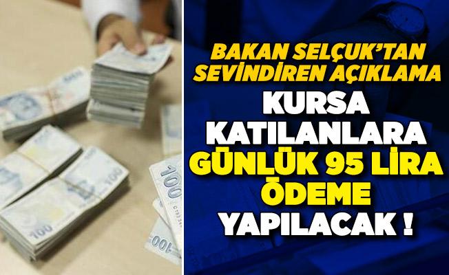 Kursa katılanlara günlük 95 lira ödeme yapılıyor! Bakan Selçuk'tan sevindiren açıklama