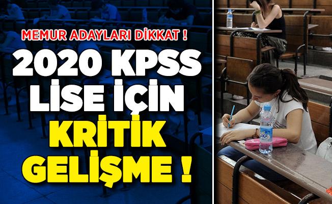 Memur Adayları Dikkat ! 2020 KPSS Lise İçin Kritik Gelişme !