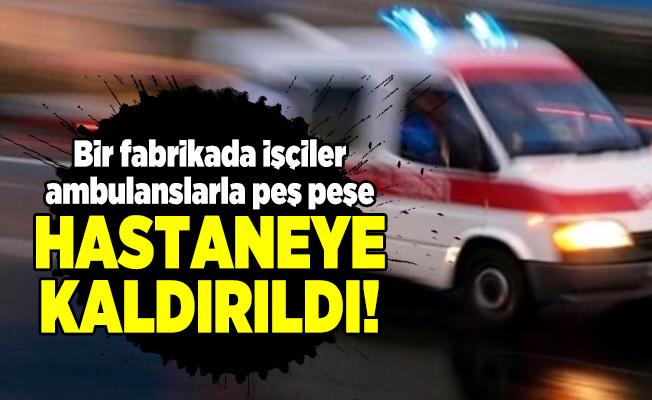 Şanlıurfa'da bir fabrikada işçiler ambulanslarla peş peşe hastaneye kaldırıldı!