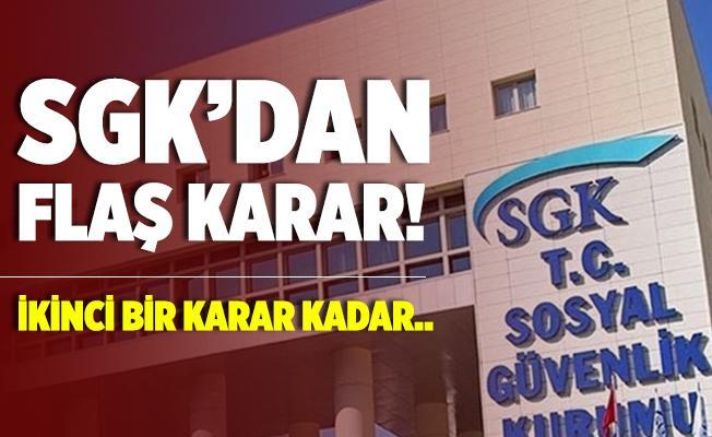 SGK'dan yeni karar! Artık ikinci bir karara kadar..
