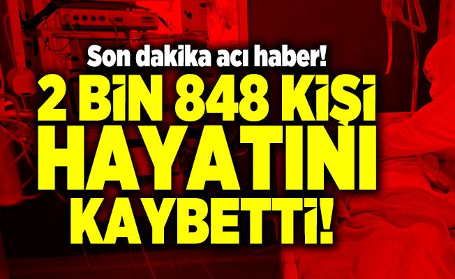Son dakika acı haber! 2 bin 848 kişi hayatını kaybetti!