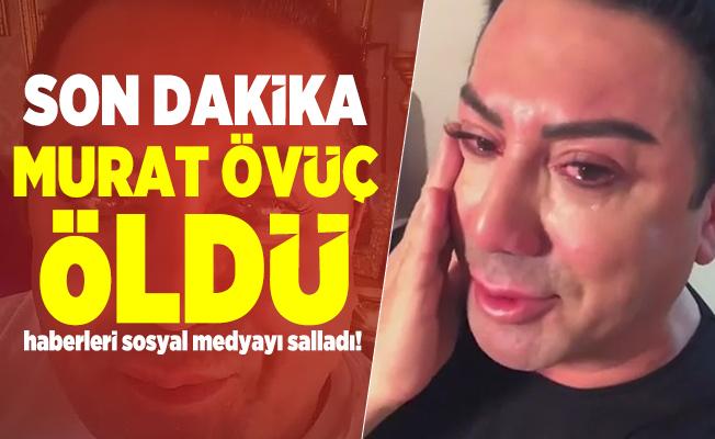 Son dakika Murat Övüç öldü haberleri sosyal medyayı salladı! Murat Övüç öldü mü?