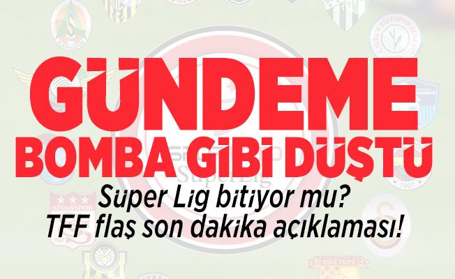 Süper Lig bitiyor mu? TFF flaş son dakika açıklaması!