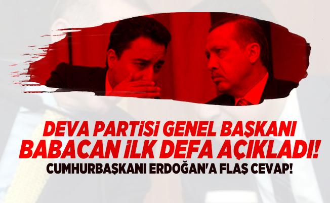 DEVA Partisi Genel Başkanı Babacan ilk defa açıkladı! Cumhurbaşkanı Erdoğan'a flaş cevap!