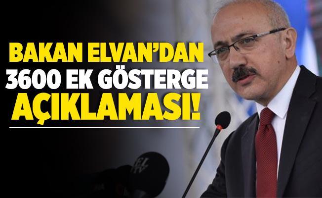 Hazine ve Maliye Bakanı Lütfi Elvan'dan flaş 3600 ek gösterge açıklaması!