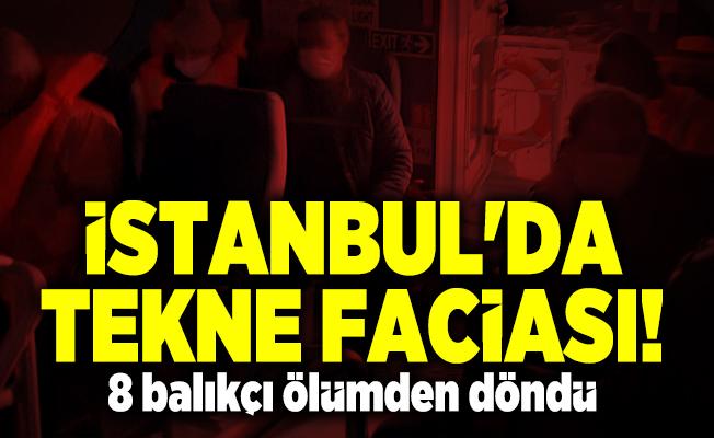 İstanbul'da tekne faciası! 8 balıkçı ölümden döndü