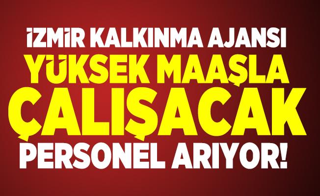 İzmir Kalkınma Ajansı yüksek maaşla çalışacak personel arıyor! 2020 KPSS'ye girenler başvuru yapabilir