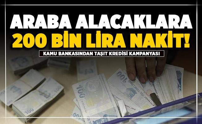 Kamu bankası taşıt kredisi kampanyasını duyurdu! 200 bin liraya kadar nakit verilecek
