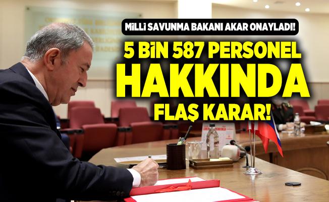 Milli Savunma Bakanı Akar onayladı! 5 bin 587 personel TSK'dan ihraç edildi!