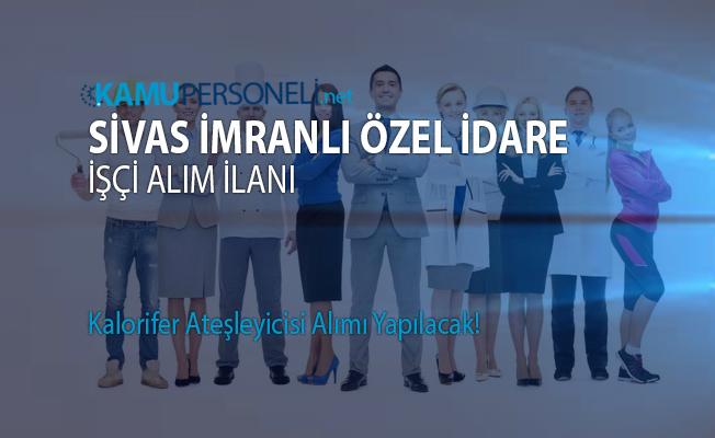 Sivas İmranlı işçi alım ilanı!