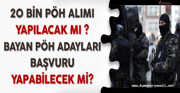 20 Bin Polis Özel Harekat (PÖH) Alımı Gündeme Geldi Mi? Bayan Alımlar Yapılacak Mı?