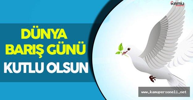 21 Eylül Dünya Barış Günümüz Kutlu Olsun!