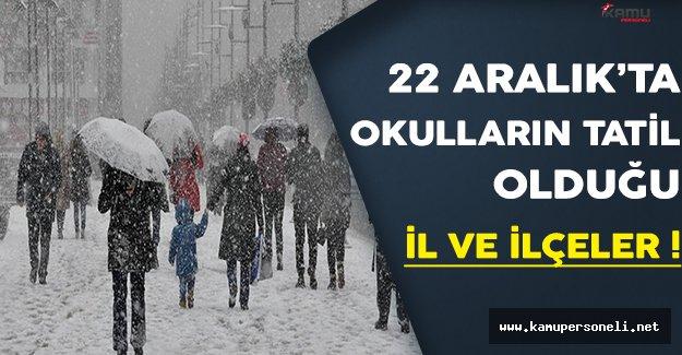 22 Aralık 2016'da Yoğun Kar Yağışı Nedeniyle Okulların Tatil Edildiği İl ve İlçeler