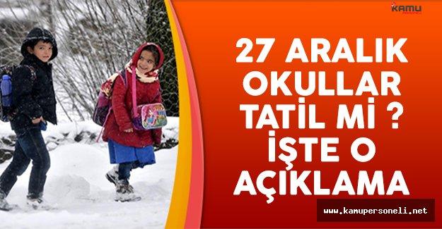 27 Aralık okullar tatil mi derken Valiliklerden açıklama geldi