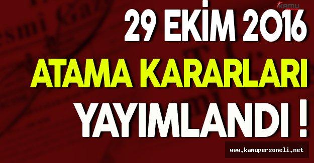29 Ekim Atama Kararları Yayımlandı