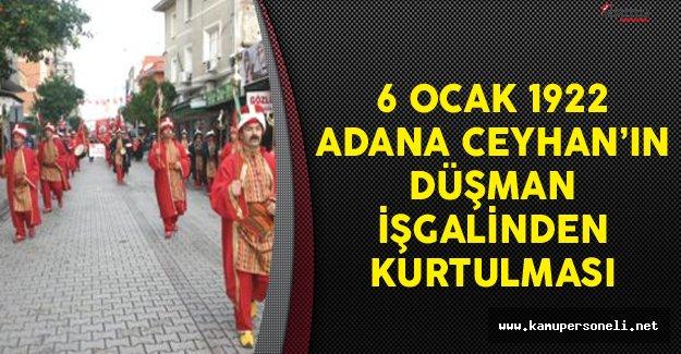 6 Ocak 1922 Adana Ceyhan'ın Kurtuluşu