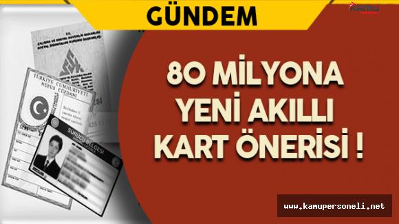 80 Milyona Yeni Akıllı Kimlik Önerisi !