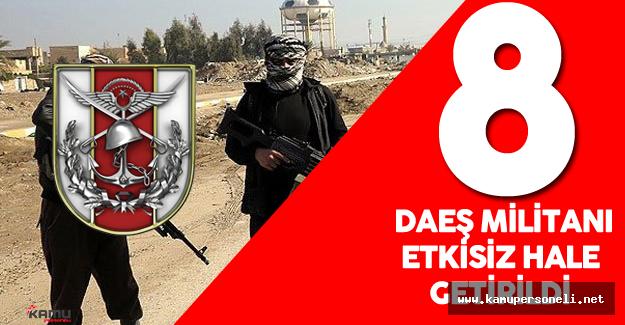 8 DAEŞ 'li Terörist TSK Tarafından Etkisiz Hale Getirildi