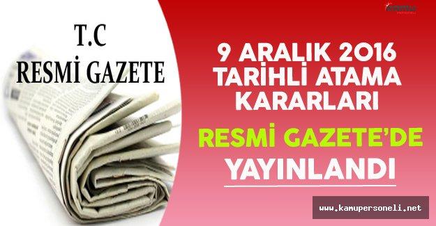 9 Aralık 2016 Atama Kararları Resmi Gazete'de Yayınlandı