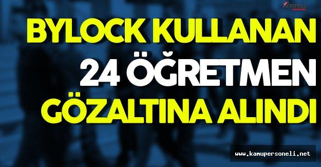 9 İl'de 24 Öğretmen Gözaltına Alındı