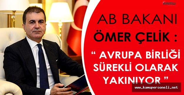 """AB Bakanı Ömer Çelik: """" Avrupa Birliği Sürekli Yakınıyor """""""