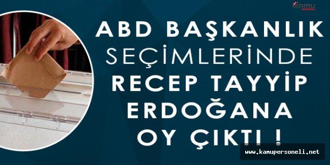 ABD Başkanlık Seçimlerinde Recep Tayyip Erdoğana Çıkan Oy Şaşırttı!