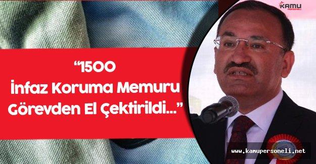 """Adalet Bakanı : """" 1500 İnfaz Koruma Memuruna Görevden El Çektirildi"""""""