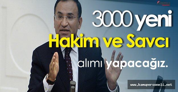 """Adalet Bakanı Bekir Bozdağ: """" 3000 Hakim ve savcı alacağız. """""""