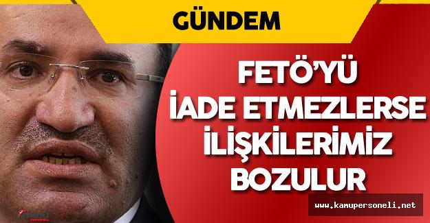Adalet Bakanı : FETÖ Lideri İade Edilmezse ABD ile İlişkilerimiz Bozulur!